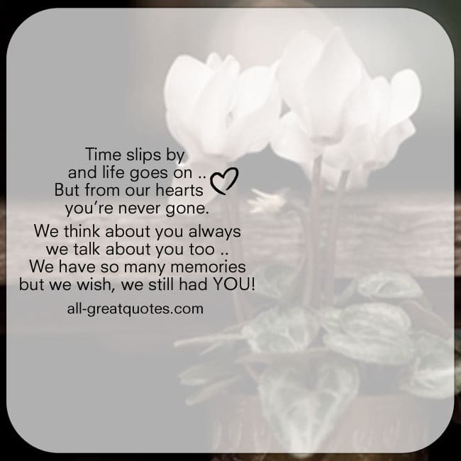 Time slips by and life goes on. Poem Card Share Facebook