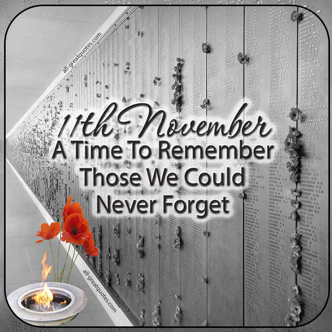 Remembrance Day 11th November A Time To Remember Those We Could Never Forget