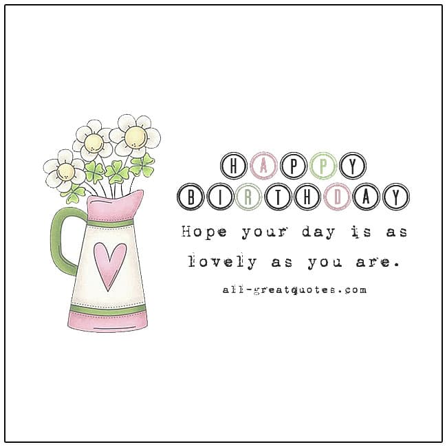 Happy Birthday - Hope your day is as lovely as you are | Free birthday cards