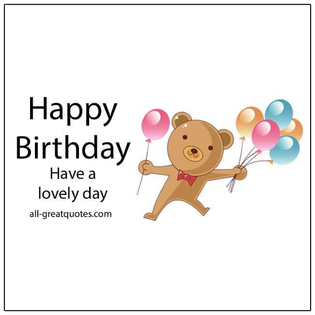 Happy Birthday Have A Lovely Day | Free Birthday Cards