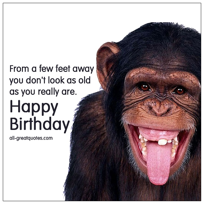 Happy Birthday - From a few feet away | Free Funny Birthday Cards