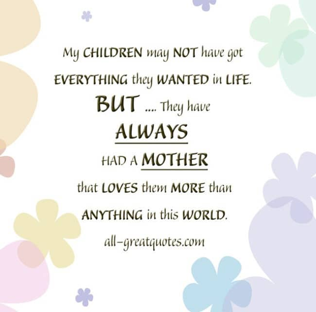 Picture Quotes My CHILDREN may NOT have got EVERYTHING they WANTED