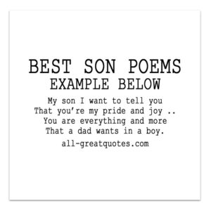 BEST SON POEMS My son I want to tell you That you're my pride and joy