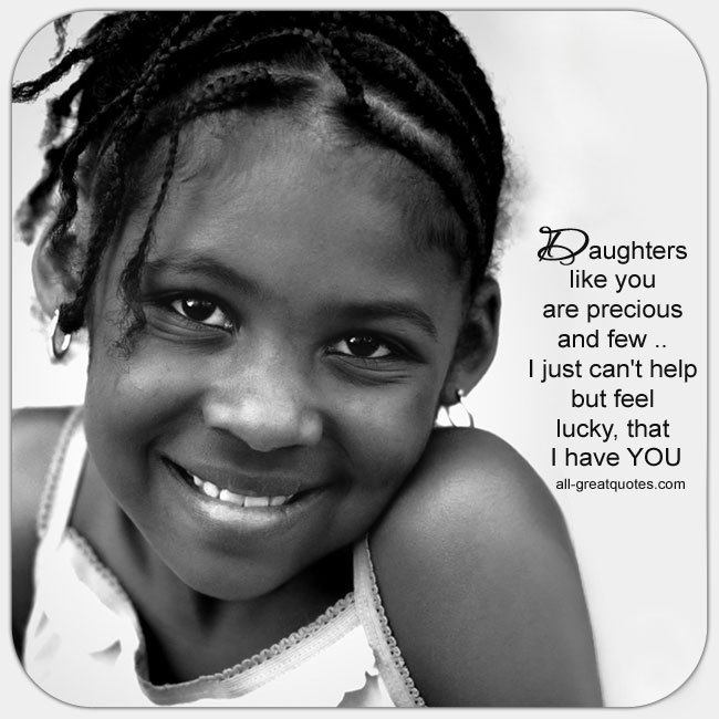 Daughters-like-you-precious-and-few Beautiful Daughter Poems