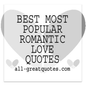 Best Most Popular Romantic Love Quotes