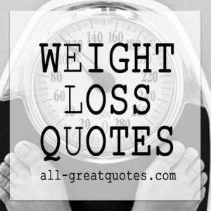 Weight Loss Quotes | Quotes About Weight