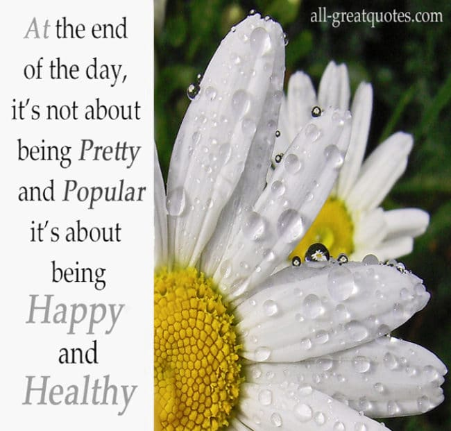 At the end of the day, it's not about being pretty and popular
