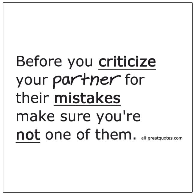 Before You Criticize You Partner For Their Mistakes Relationship Quotes