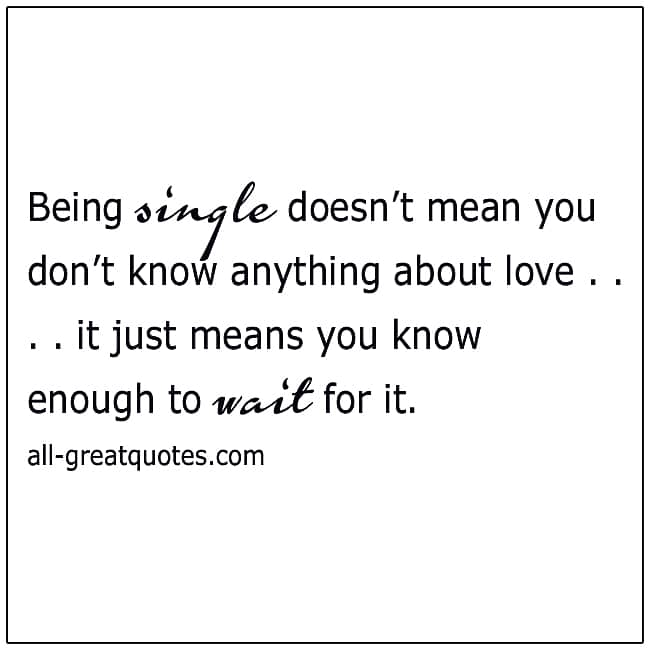 Being Single Doesn't Mean You Don't Know Anything About Love Quote