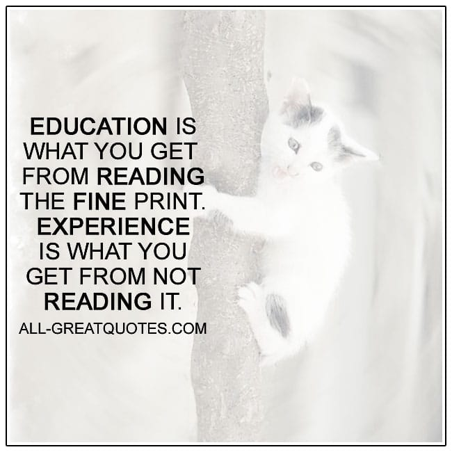 Education Is What You Get From Reading The Fine Print Picture Quotes