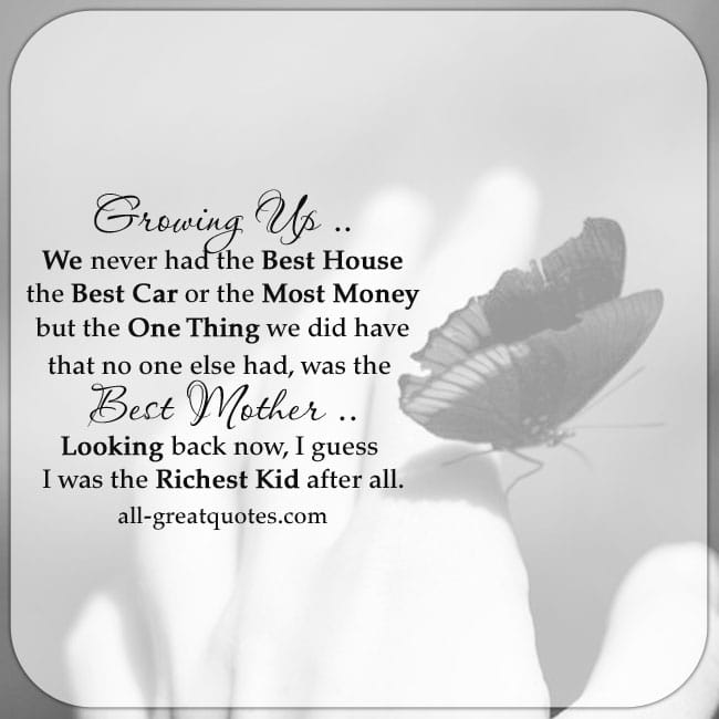 Growing up we never had the best house Best Mother Quote Card