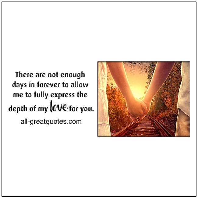 There Are Not Enough Days In Forever Love Quotes