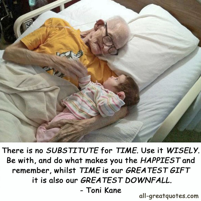There is no SUBSTITUTE for TIME Use it WISELY