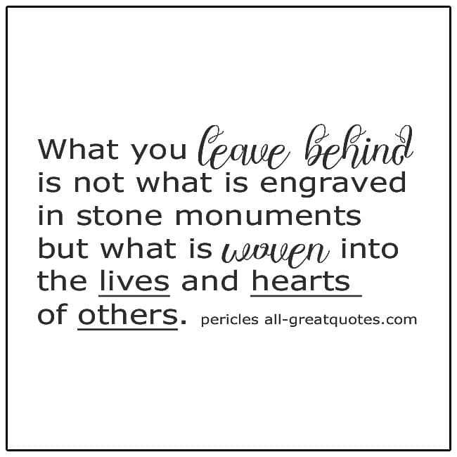 What You Leave Behind Is Not What Is Engraved In Stone Life Quotes
