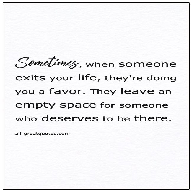 When Someone Exits Your Life They're Doing You A Favor Quote