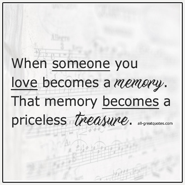 When Someone You Love Becomes A Memory Grief Quotes