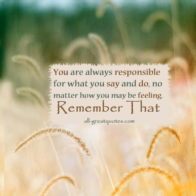 No Matter What People Say Quotes: You Are Always Responsible For What You Say And Do No