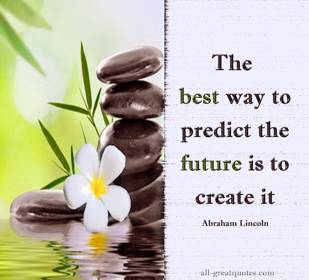 The best way to Predict the Future Is to Create it – Join Me On Facebook – Inspirational Picture Quotes About Life