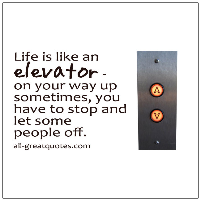 Life Is Like An Elevator Life Quote Pictures