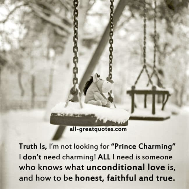 """Truth Is, I'm not looking for """"Prince Charming"""""""