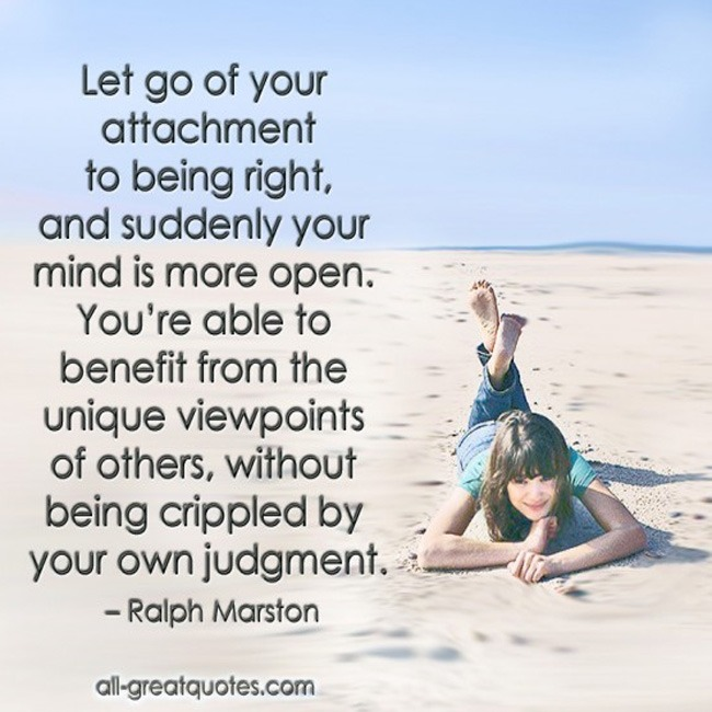 Picture Quotes - Let Go Of Your Attachment To Being Right
