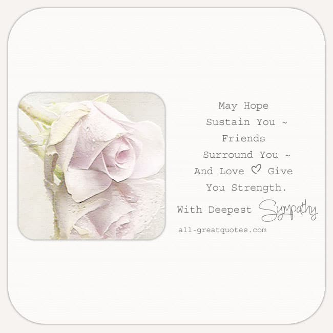 With Deepest Sympathy Card With Pastel Pink Rose. Verse On Card Reads - May hope sustain you friends surround you and love give you strength.