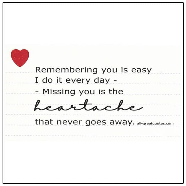 Remembering You Is Easy I Do It Every Day Grief Verse