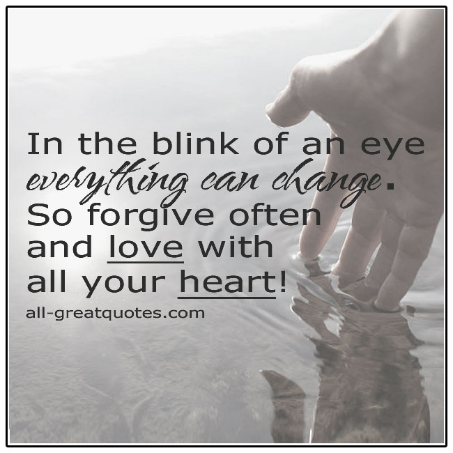 In The Blink Of An Eye Everything Can Change Life Quotes