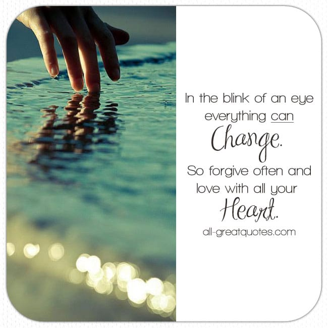 Picture Quotes About LIfe In The Blink Of An Eye Everything Can Change