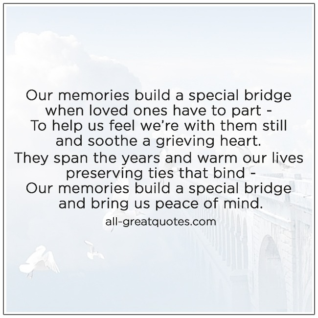 Memorial Poem Cards Our Memories Build A Special Bridge When Loved Ones Have To Part