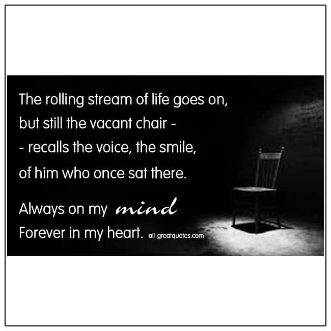 The Rolling Stream Of LIfe Goes On Vacant Chair Grief Verse