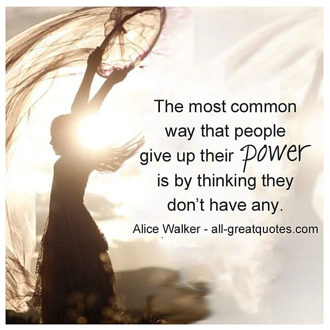 The most common way people give up their power is by thinking they don't have any. Picture Quotes