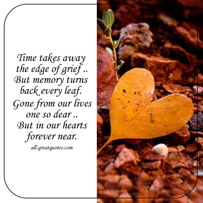 In Loving Memory Verse Sharable Card For Facebook. Verse - Time takes away the edge of grief. Image - Heart shaped autumn Leaf on ground