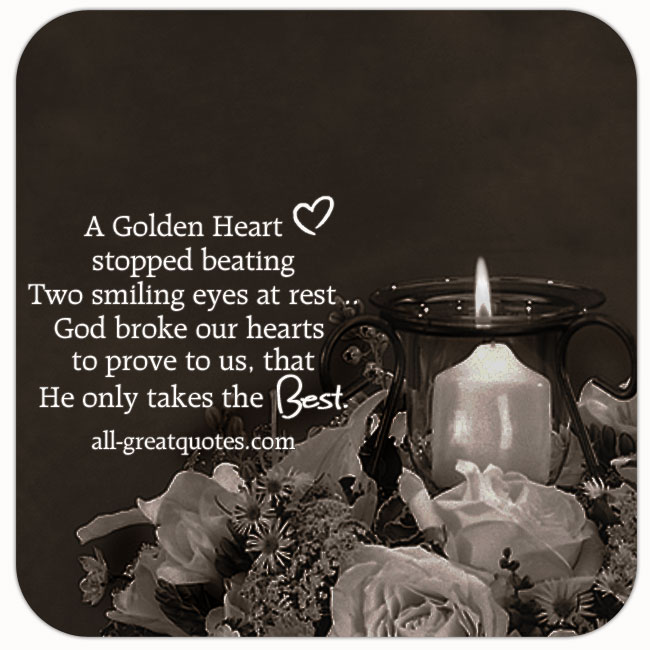 a-golden-heart-stopped-beating-two-smiling-eyes-at-rest-god-broke-our-hearts
