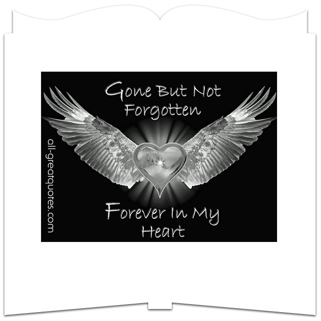 Gone But Not Forgotten Forever In My Heart Grief Loss Share Cards