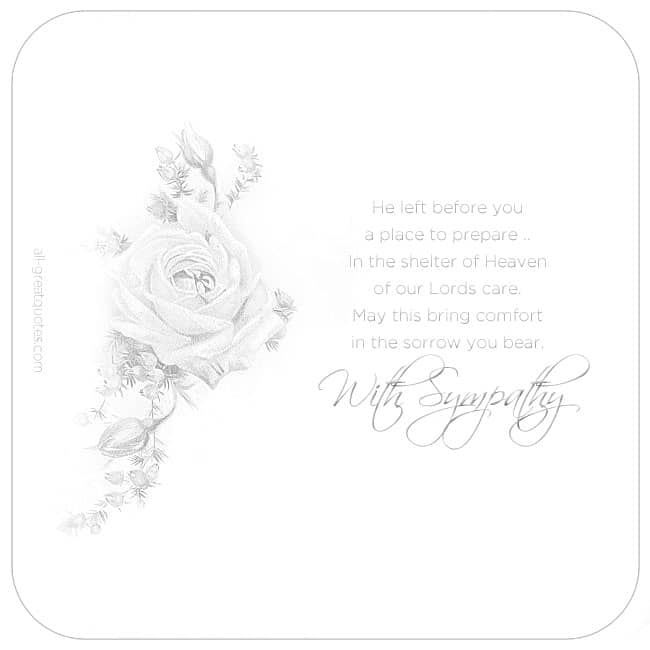 He Left Before You A Place To Prepare. Sympathy Card For Facebook