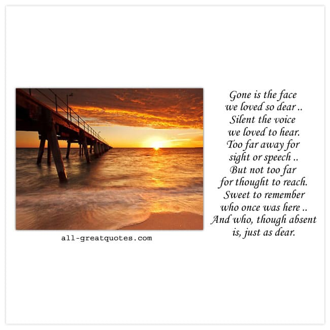Grief loss cards with poems. Reads - Gone is the face we love os dear. Image - Bridge Sunset