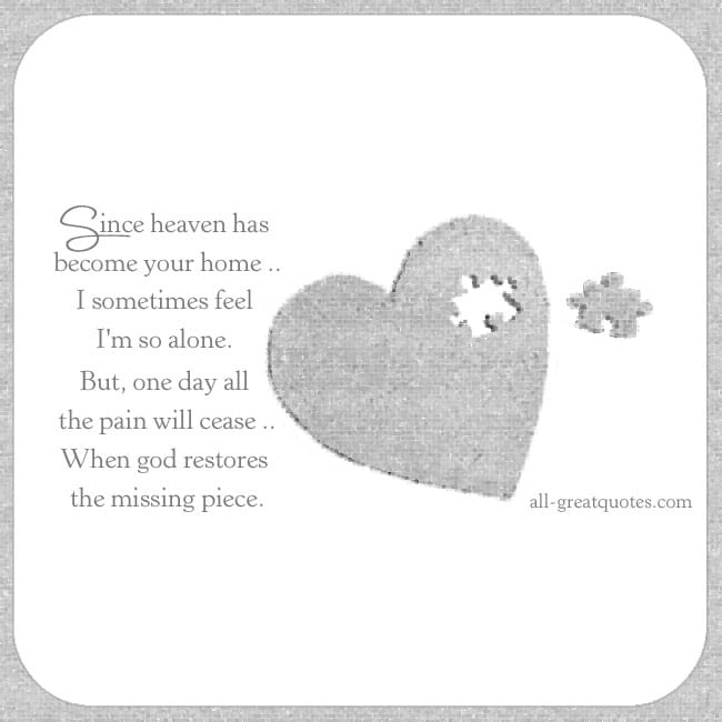 since-heaven-has-become-your-home-i-sometimes-feel-im-so-alone