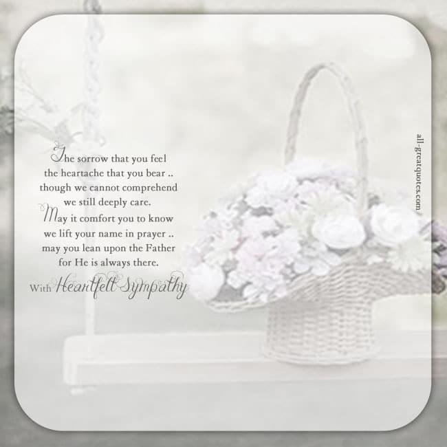 The sorrow that you feel, the heartache that you bear. | Condolence Card