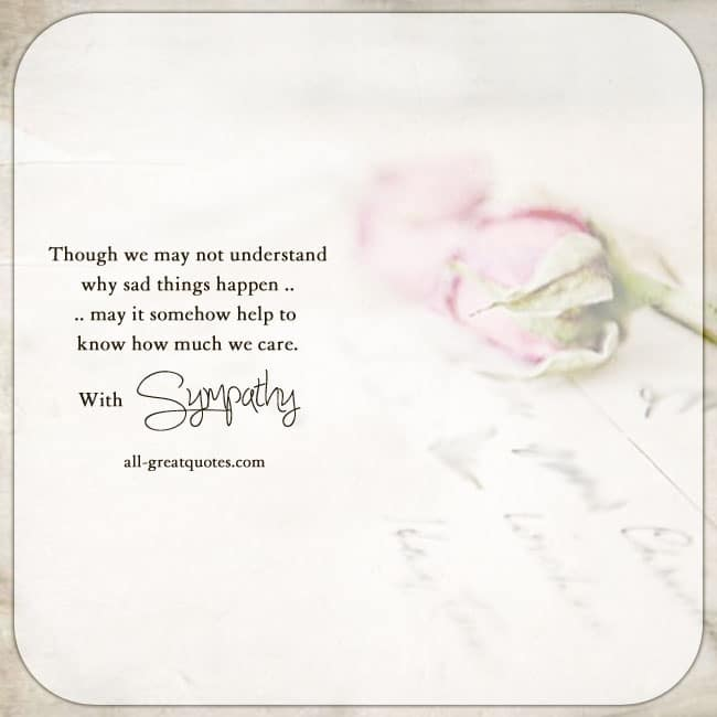 Sympathy Condolences Cards | Though we may not understand why sad things happen