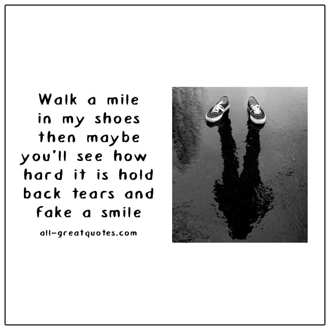 Walk A Mile In My Shoes Grief Quote