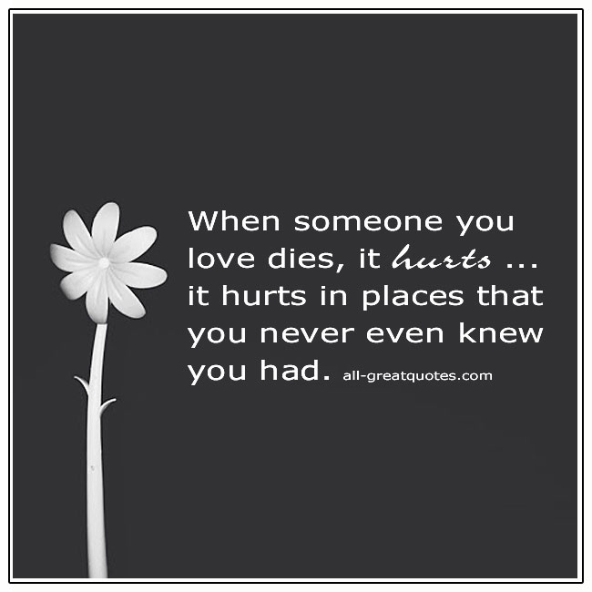 When Someone We Love Dies It Hurts Quote