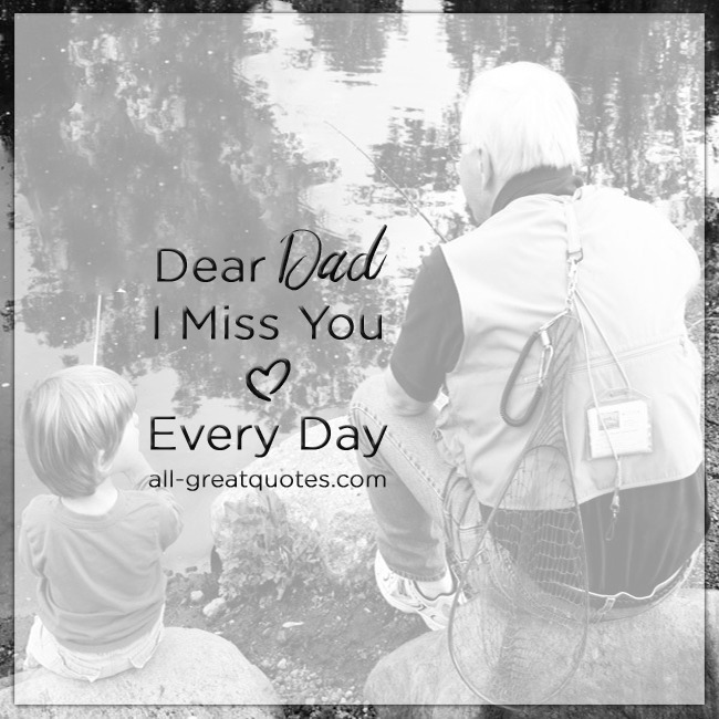 Dear Dad - I Miss You - Every Day Father Grief Quote Card