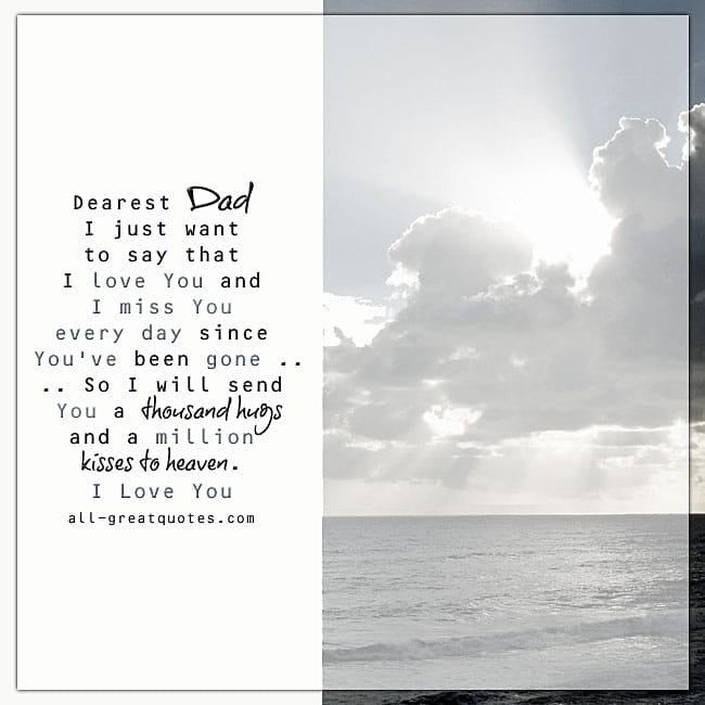 Dearest Dad I Just Want To Say I Love You And Miss You Everyday