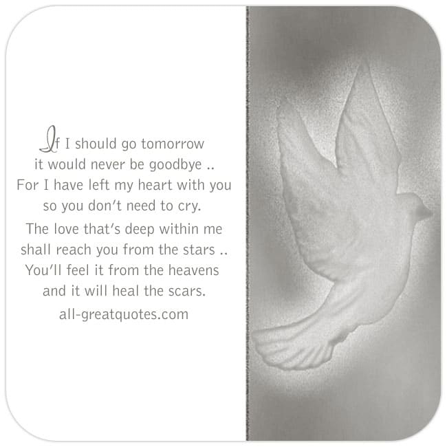 If I should go tomorrow It would never be goodbye | Memorial Grief Cards