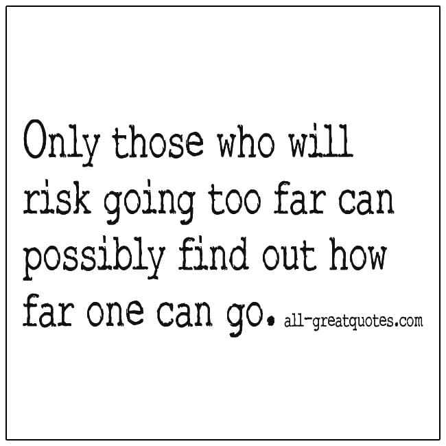 risk going too far quote
