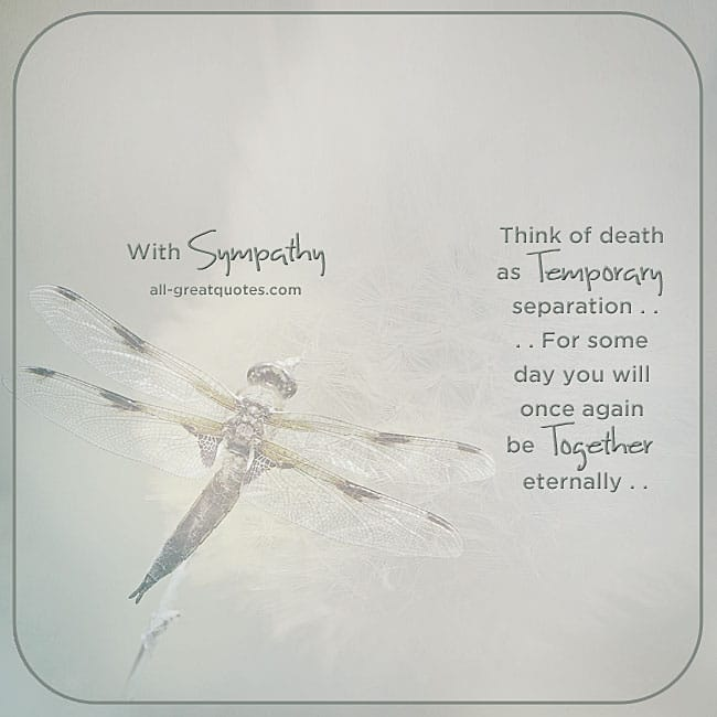 Think Of Death As Temporary Separation With Sympathy Card