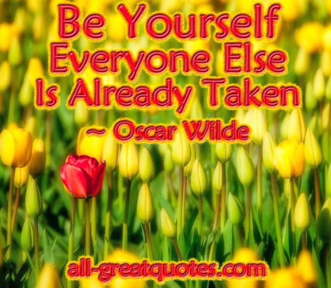 Be Yourself Everyone Else Is Already Taken - Oscar Wilde - Picture Quotes - Pictures With Quotes - Inspriational Quotes - Quotes About Life - Quotes Pictures