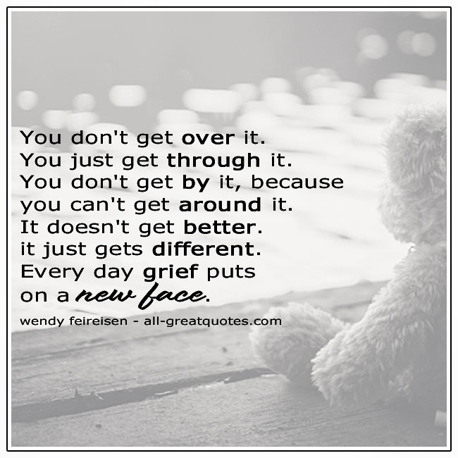 Every-Day-Grief-Puts-On-A-New-Face-Grief-Quotes