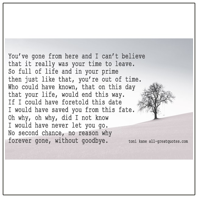 Forever Gone Without Goodbye Grief Poem By Toni Kane
